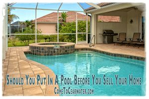 Should You Put In A Pool Before You Sell Your Home