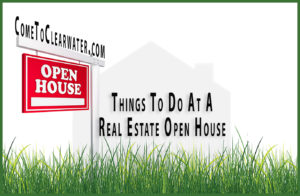 Things To Do At A Real Estate Open House