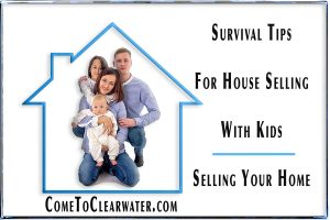 Survival Tips For House Selling With Kids | Selling Your Home