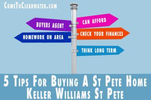 5 Tips For Buying A St Pete Home - Keller Williams St Pete