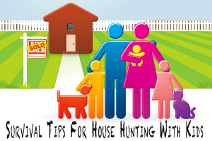 Survival Tips For House Hunting With Kids