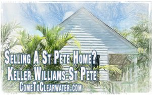 Selling A St Pete Home? - Keller Williams St Pete