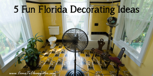 5 Fun Florida Decorating Ideas