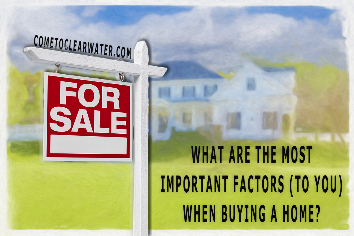 What are the most important factors to you when buying a home - Factors to consider when buying a house ...