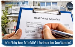 """Do You """"Bring Money To The Table"""" if Your Dream Home Doesn't Appraise?"""