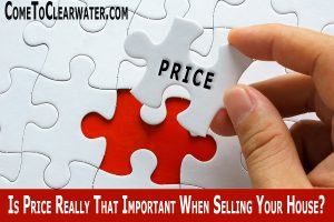 Is Price Really That Important When Selling Your House?
