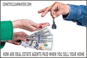 How Are Real Estate Agents Paid When You Sell Your Home