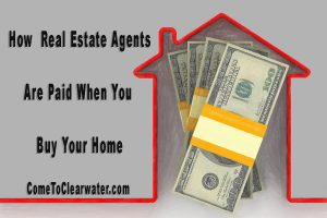 How Real Estate Agents Are Paid When You Buy Your Home