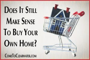 Does It Still Make Sense To Buy Your Own Home?