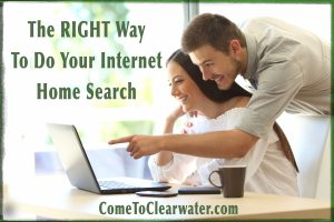 The RIGHT Way To Do Your Internet Home Search