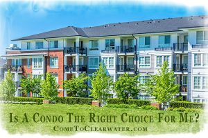 Is A Condo The Right Choice For Me? You've decided to buy your own home. Your Realtor has asked you if you'd be interested in looking at condos. So, is a condo the right choice for you?
