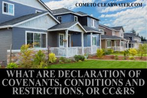 What Are Declaration of Covenants, Conditions and Restrictions, or CC&Rs