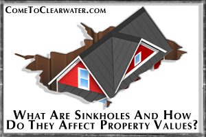 What Are Sinkholes And How Do They Affect Property Values?