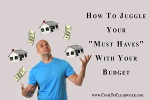 "How To Juggle Your ""Must Haves"" With Your Budget"