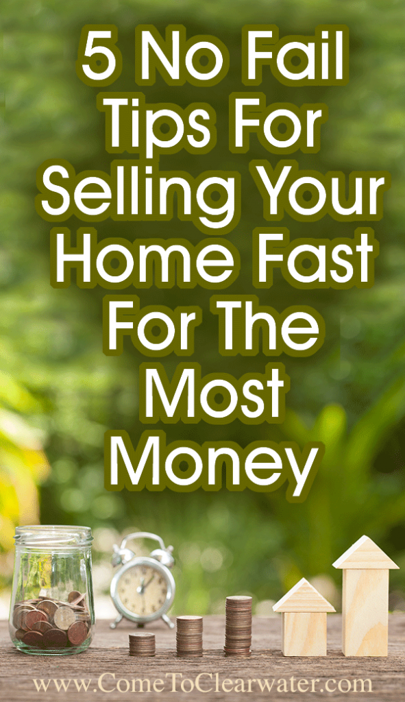 5 No Fail Tips For Selling Your Home Fast For The Most Money… When selling your home it's safe to say that you want to sell it fast and for the most money. I mean, doesn't everyone? So what do you have to do to get both?