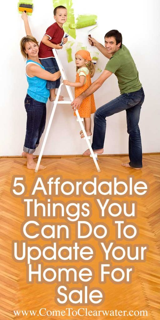 5 Affordable Things You Can Do To Update Your Home For Sale... Improving and updating your home doesn't have to be expensive. Not improving and updating your home can mean less money in your pocket come time to sell.