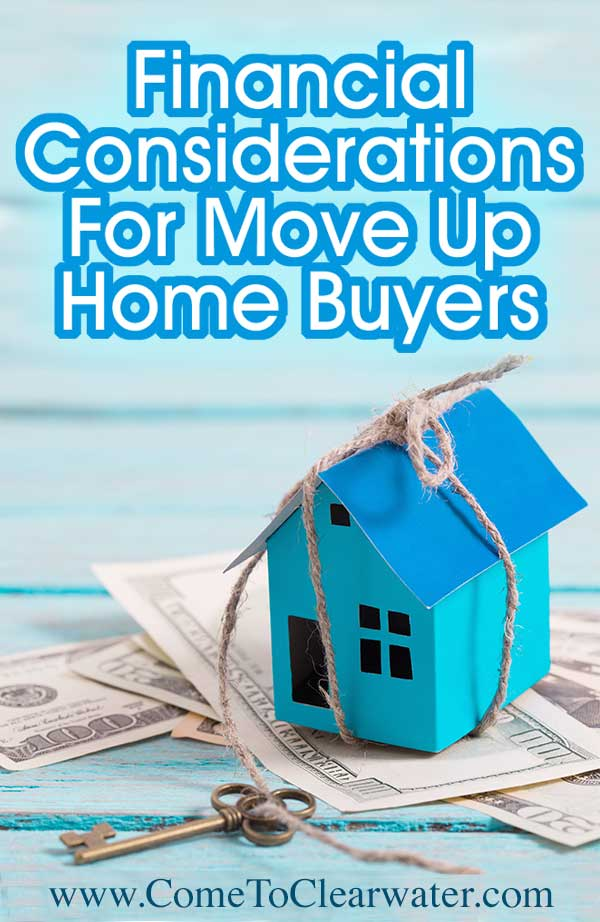 Financial Considerations For Move Up Home Buyers... It feels like your home is bursting at the seams and figure it's time to move up. Here are some tips to help make the move up easier.