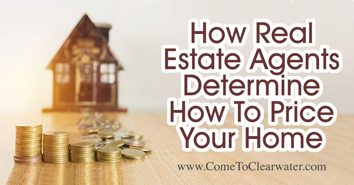 How Real Estate Agents Determine How To Price Your Home... Have you ever wondered how a Realtor determines the value of the homes we list? While the process may differ from Realtor to Realtor, we all use the same basics. It's no big secret, so here are the basics.