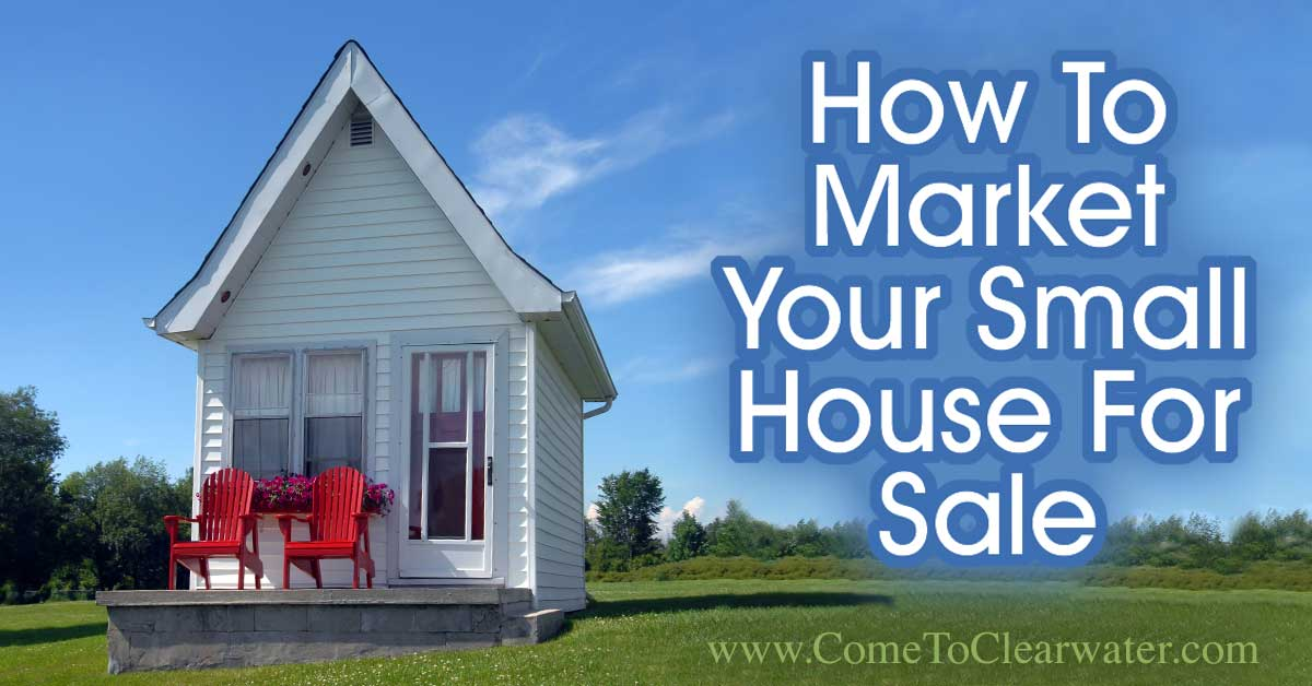 How To Market Your Small House For Sale... You live in the cutest house. It's not big, in fact it's rather small, but it fit you perfectly, until now. Now you need to move, either to upsize or for a job, and sell your adorably small home.